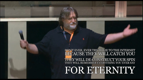 Quote from Gabe Newell's interview in The Nerdist Episode 306. Image source: unknown